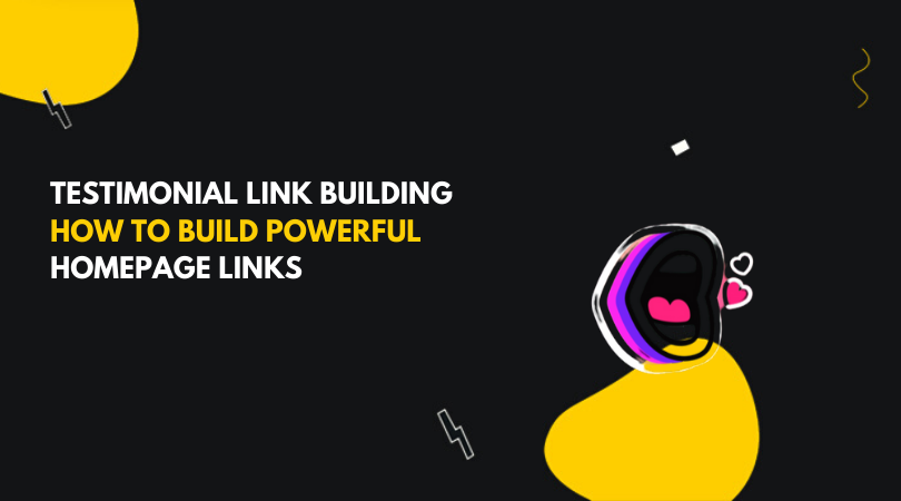 Testimonial Link Building How To Build Powerful Homepage Links