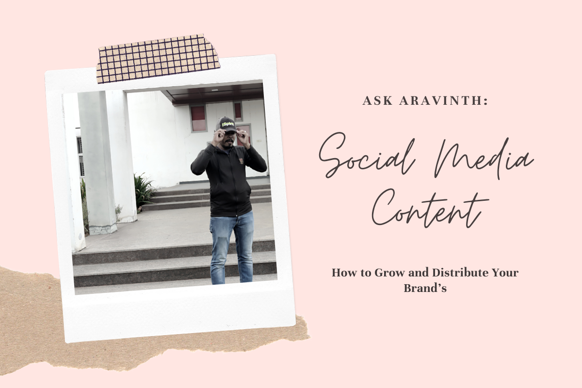 Aravinth Rajagopalan_ Blog _How to Grow and Distribute Your Brand's Social Media Content